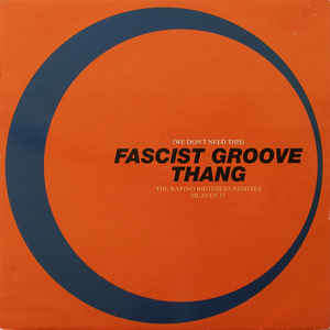 HEAVEN 17 (WE DON'T NEED THIS) FASCIST GROOVE THANG