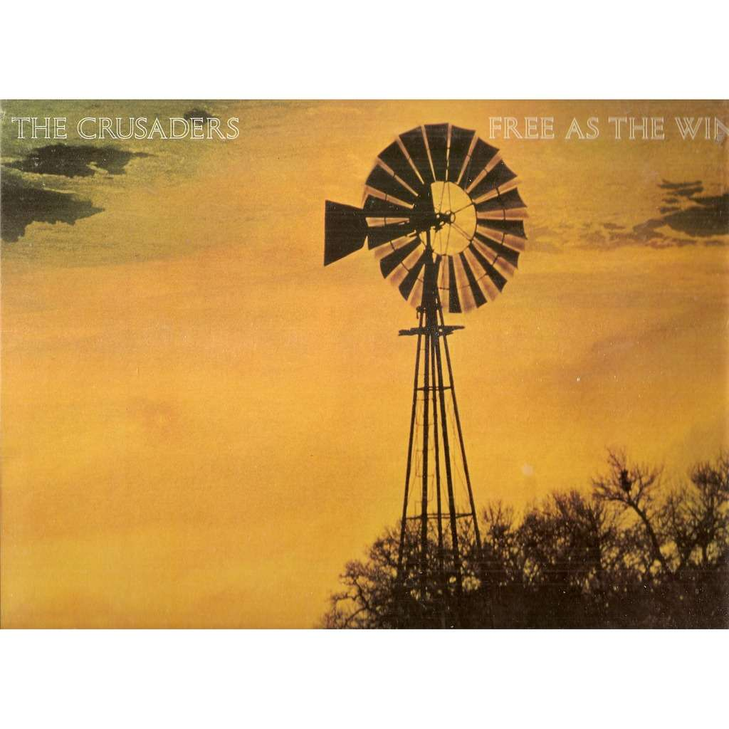 The Crusaders ‎ Free As The Wind