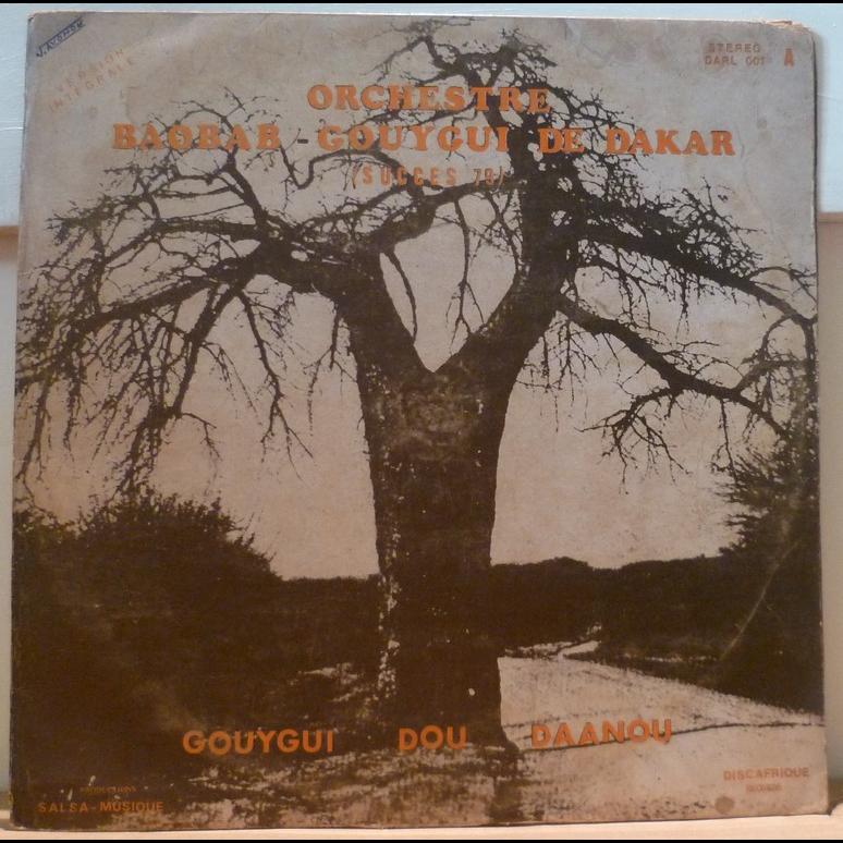 ORCHESTRE BAOBAB GOUYGUI DE DAKAR Gouygui dou daanou