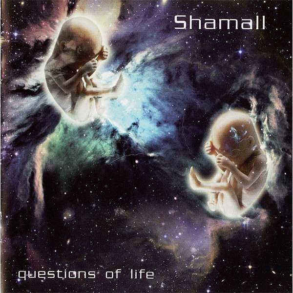 Shamall Questions Of Life