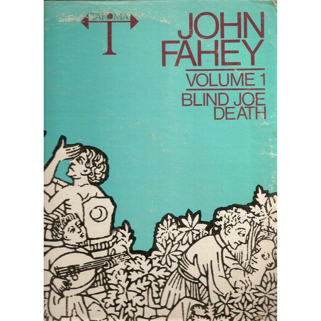 John Fahey ‎ Volume 1 / Blind Joe Death