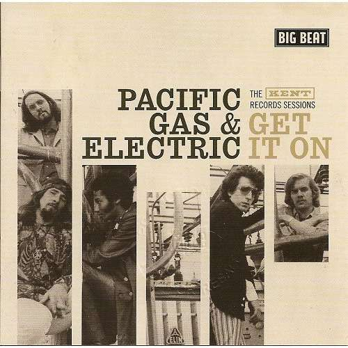 Pacific Gas & Electric Get It On / The Kent Records Sessions