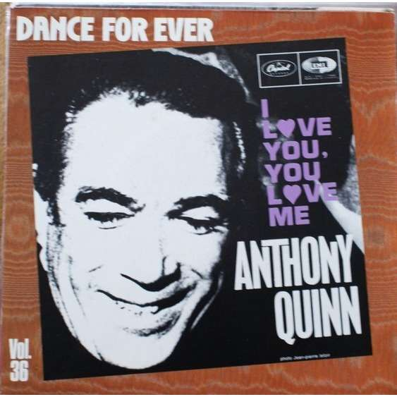 Anthony Quinn I love you you love me
