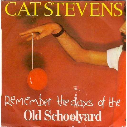 Cat Stevens (Remember The Days Of The) Old Schoolyard