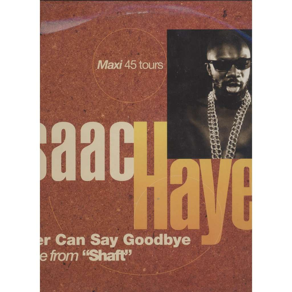 Isaac Hayes Never Can Say Goodbye / Theme from 'Shaft'