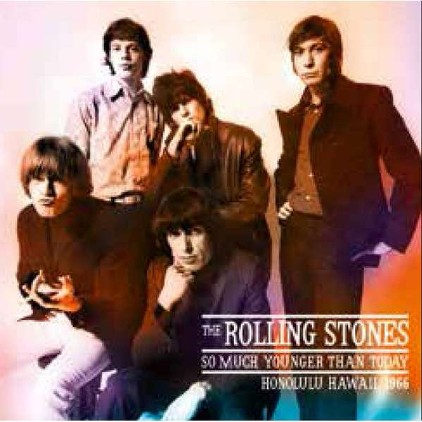 Rolling Stones So Much Younger Than Today
