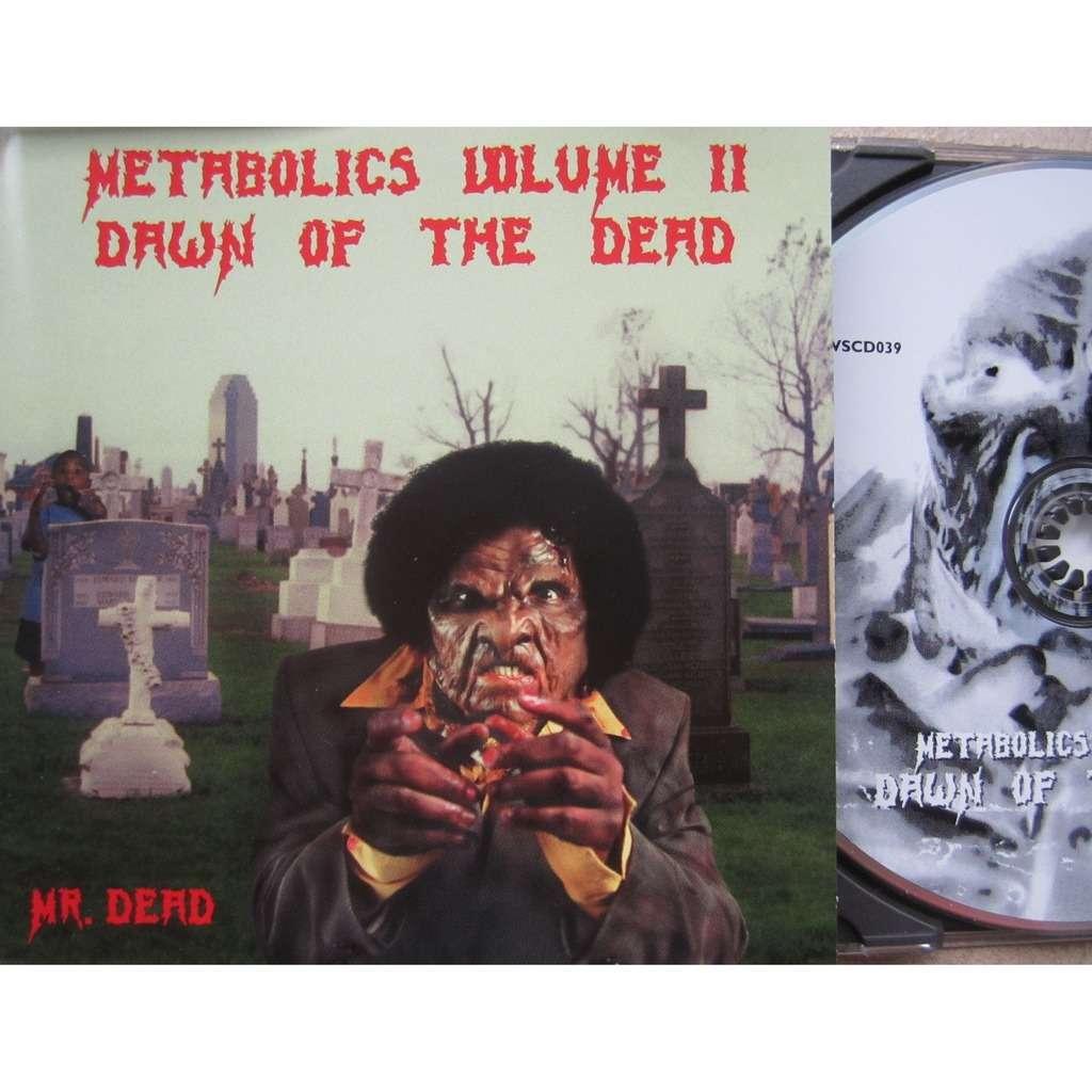 mr dead metabolics volume II : Dawn of the dead