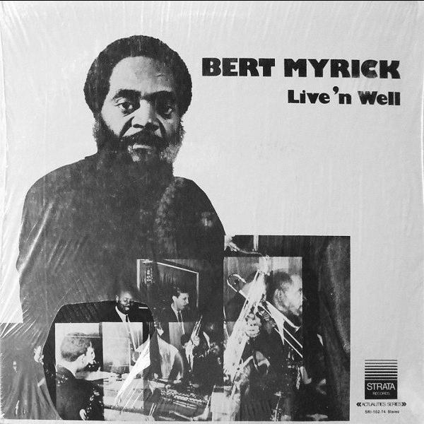 bert myrick live 'n well