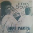 james brown  hot pants (parts 1, 2 & 3)