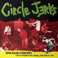 CIRCLE JERKS ‎ - Spin Radio Concert: Live at Fender's Ballroom, Long Beach, 1986 (2xlp) - 33T x 2