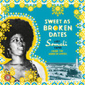 SWEET AS BROKEN DATES - LOST SOMALI TAPES FROM THE HORN OF AFRICA - 33T x 2