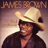 BROWN, JAMES SOUL SYNDROME