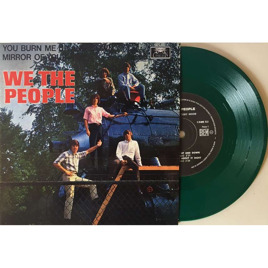 WE THE PEOPLE You Burn Me Up And Down / He Doesn't Go About It Right / Mirror Of Your Mind / The Color Of Love