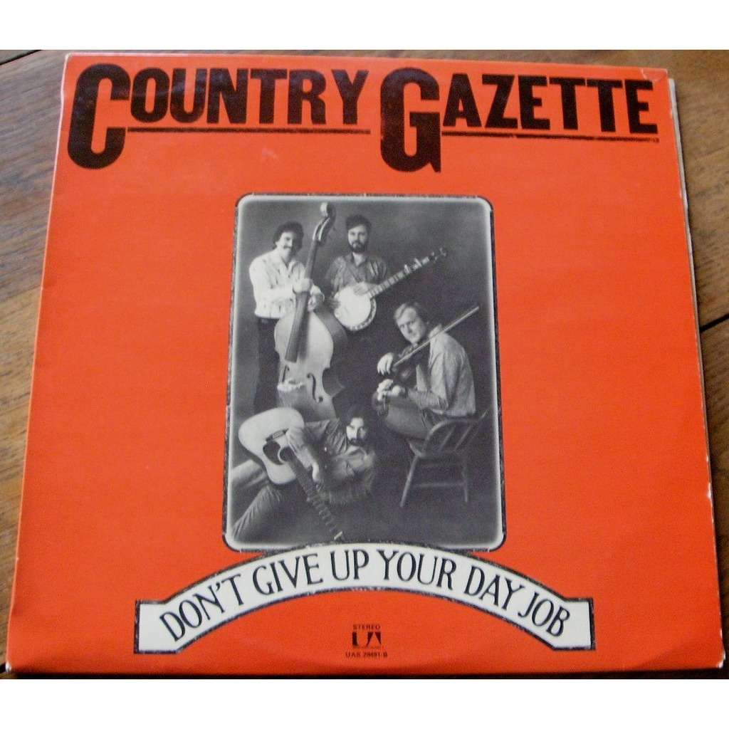country gazette don't give up your day job