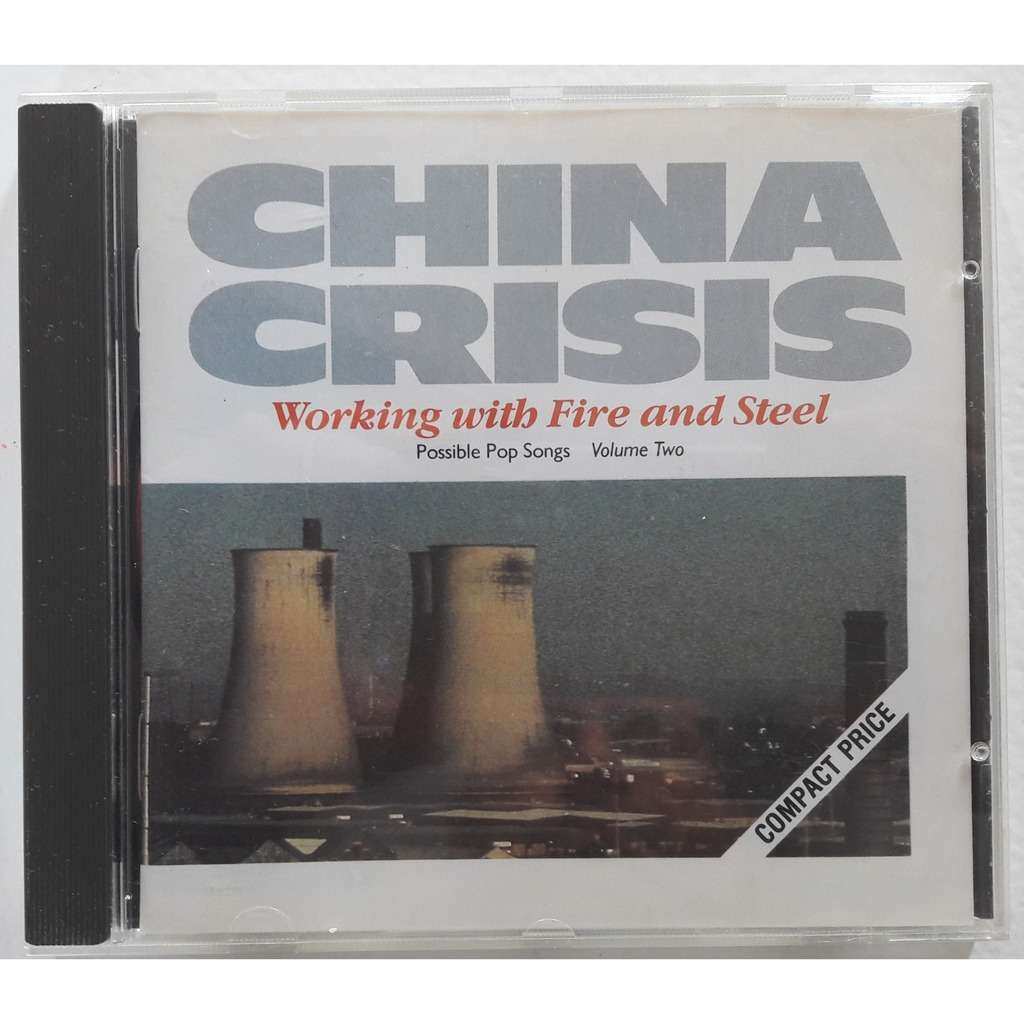 China Crisis Working With Fire & Steel
