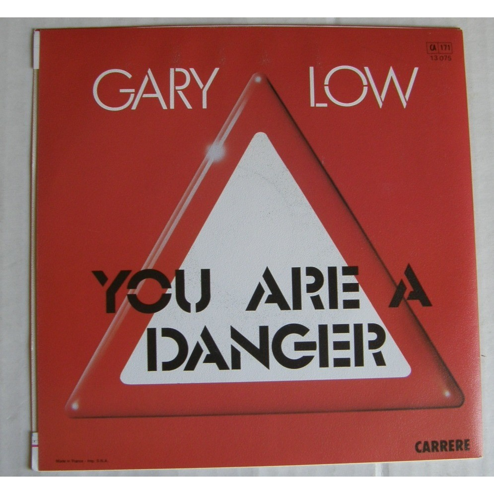 GARY LOW YOU ARE A DANGER