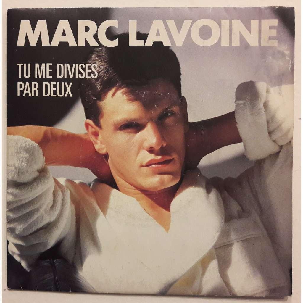 Marc LAVOINE Tu me divises par deux