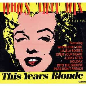 MADONNA - THIS YEARS BLONDE WHO'S THAT MIX