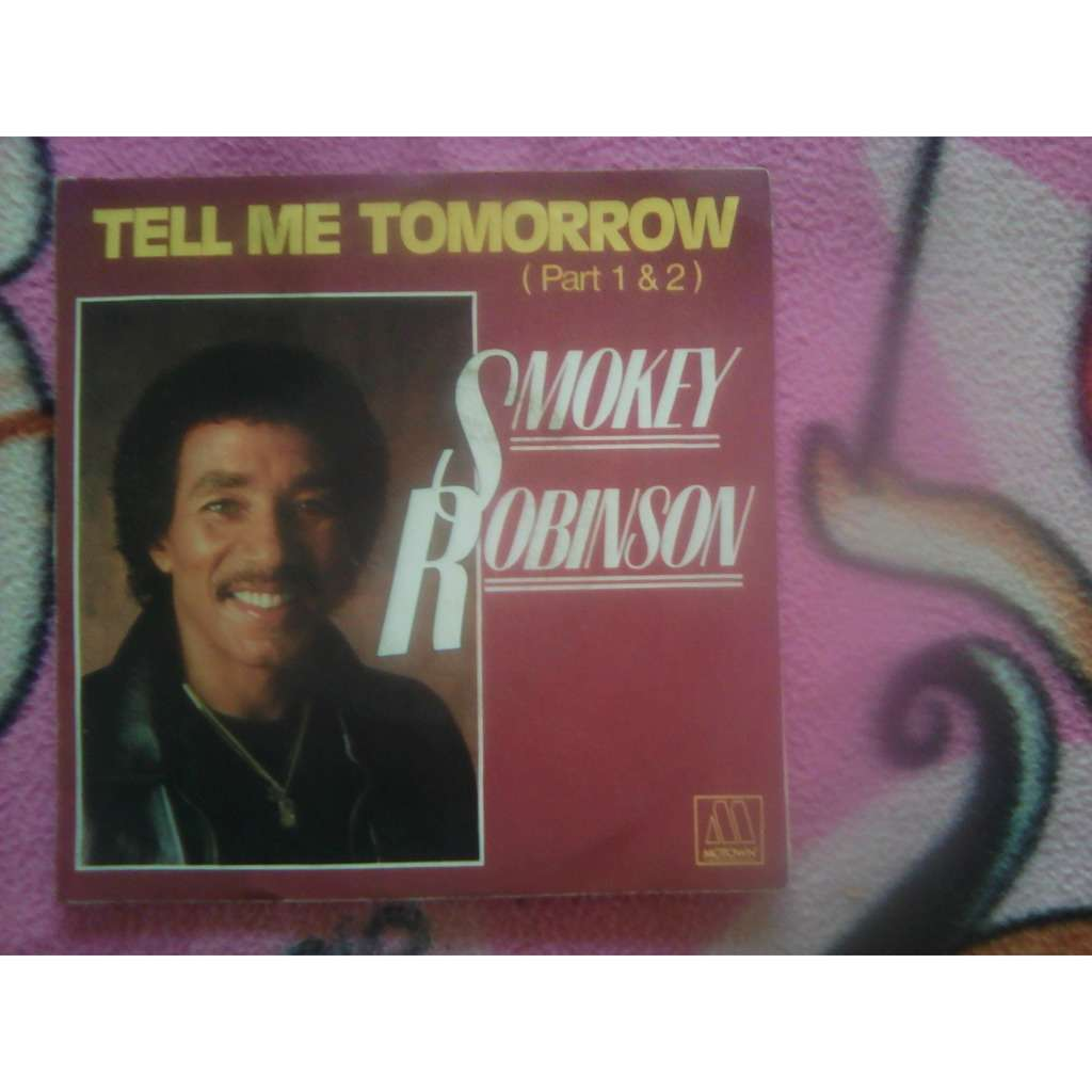 Smokey Robinson ‎ Tell Me Tomorrow (Part 1)
