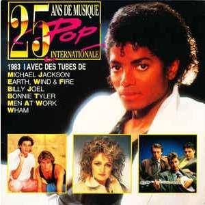Michael Jackson , S.O.S. Band, Time Bandits, Wham! 25 Ans De Musique Pop Internationale - 1983