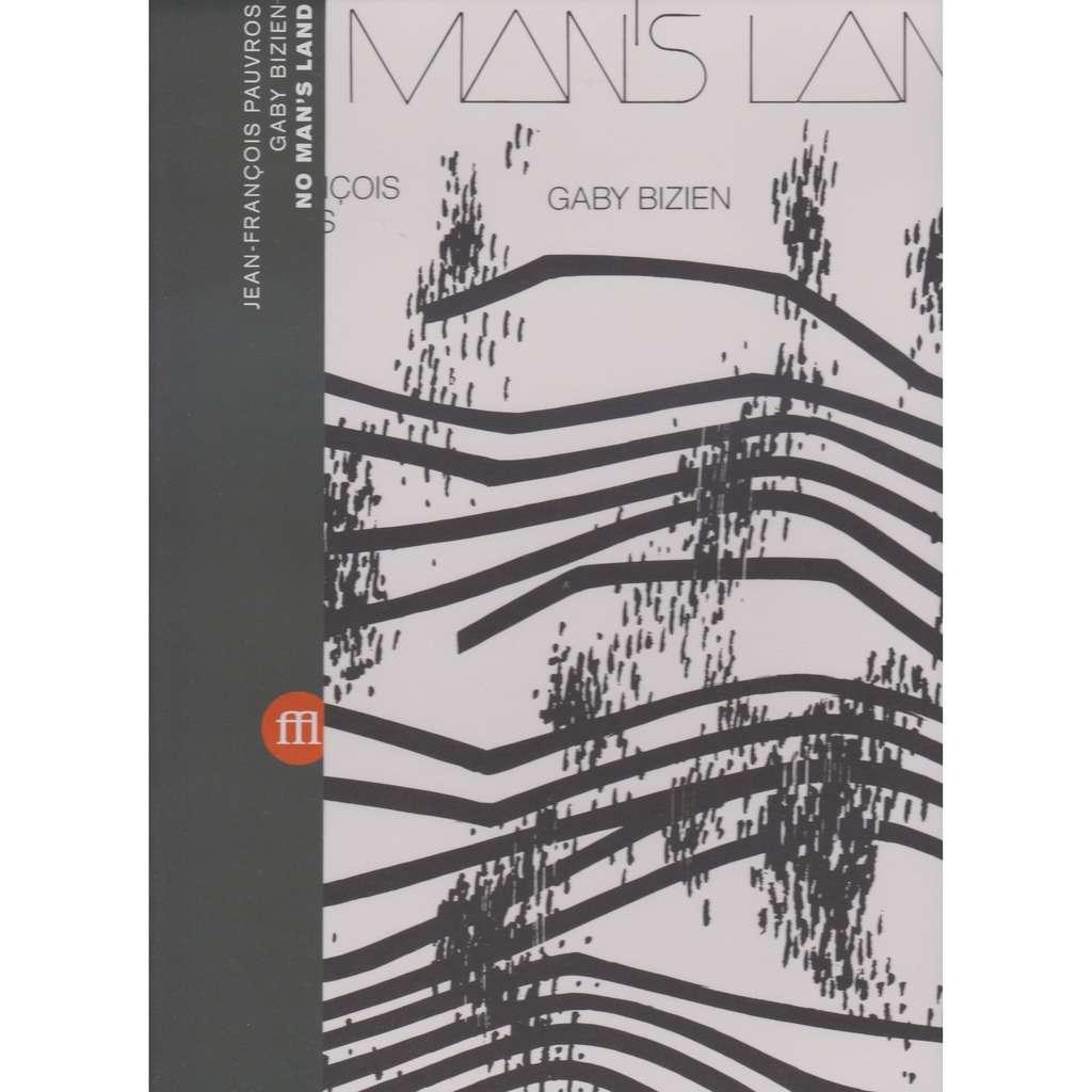 JEAN-FRANÇOIS PAUVROS GABY BIZIEN NO MAN'S LAND