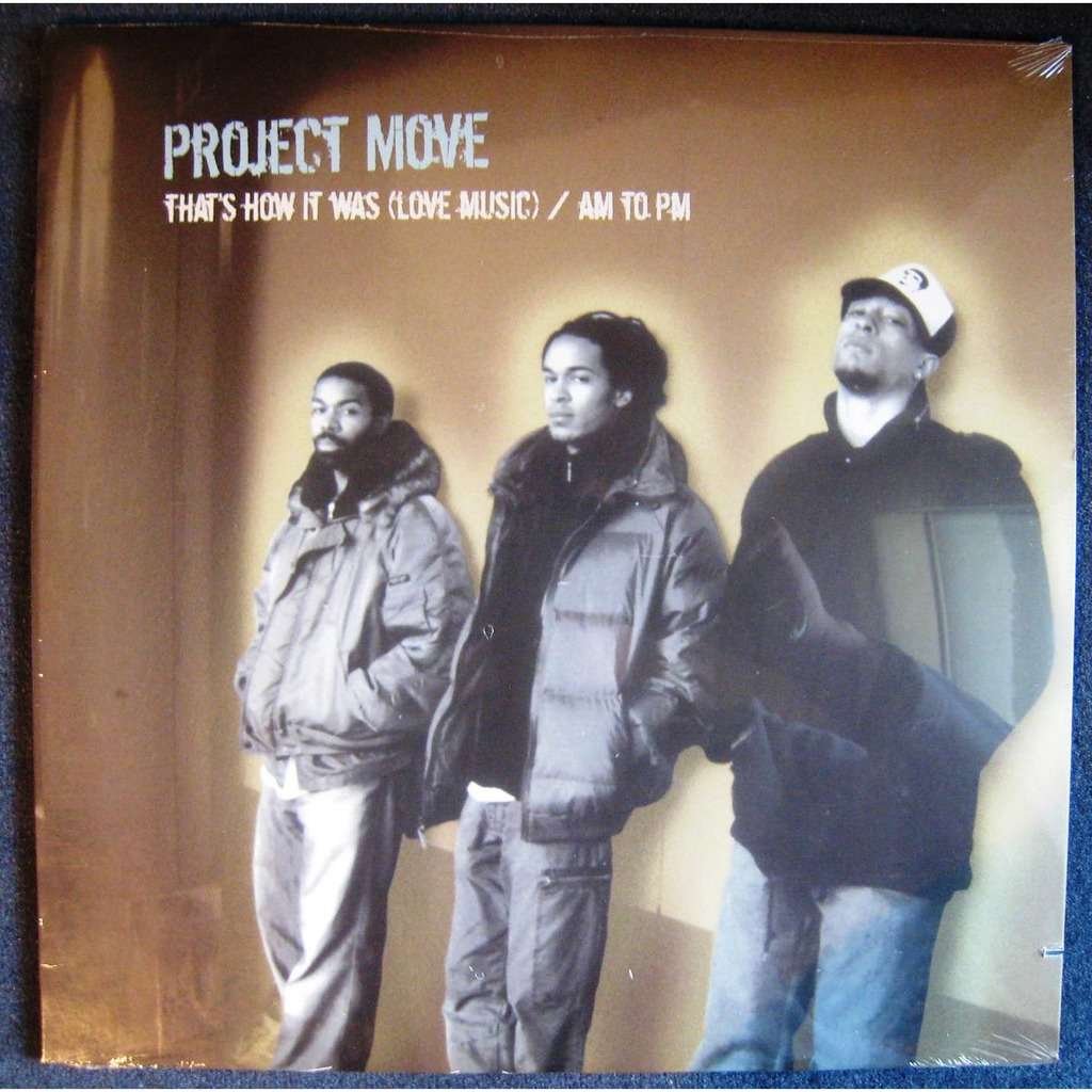 project move that's how it was (love music) / am to pm