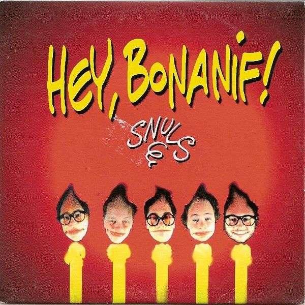 Les Snuls Hey, Bonanif !