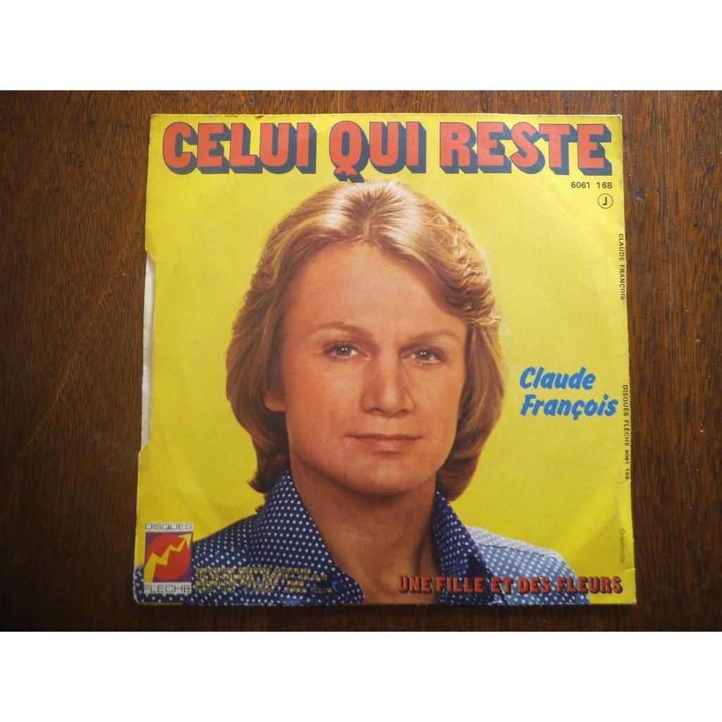 CLAUDE FRANCOIS CELUI QUI RESTE / UNE FILLE ET DES FLEURS