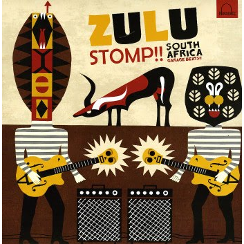 Zulu Stomp ! (various) South Africa Garage Beats