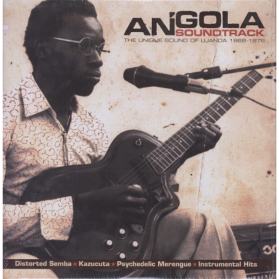 Angola Soundtrack (various) Unique Sound of Luanda 1968-76
