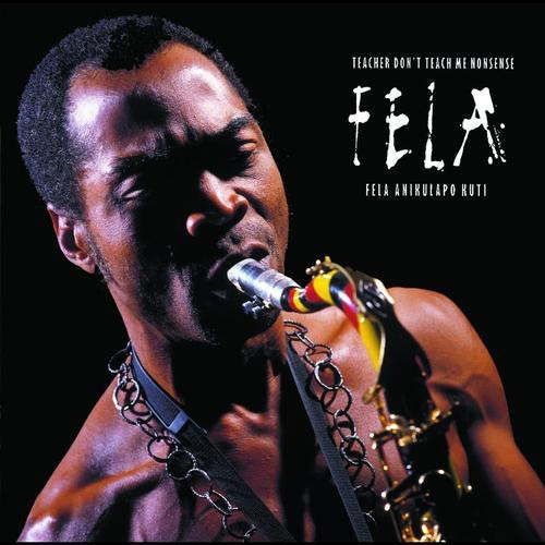 fela kuti & egypt 80 teacher don't teach me nonsense