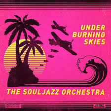 The Souljazz Orchestra Under Burning Skies