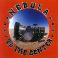 NEBULA - To The Center (lp) Ltd Edit Colour Vinyl -E.U - 33T