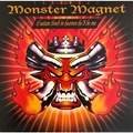 MONSTER MAGNET - If Satan Lived In Heaven He'd Be Me (lp) - 33T