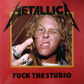 METALLICA - Fuck The Studio (lp) - 33T