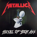 METALLICA - Metal Up Your Ass (lp) Ltd Edit Colored Vinyl -E.U - 33T