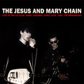 THE JESUS AND MARY CHAIN - Live At The U4 Club, Wien, Austria April 10th, 1987 Fm Broadcast (lp) - 33T