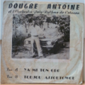 DOUGBE ANTOINE & POLY RYTHMO - Ya mi ton gbo / Todjou assoutowe - 7inch (SP)