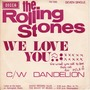rolling stones we love you / dandelion