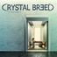 CRYSTAL BREED - PLACE UNKNOWN - CD