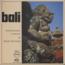 BALI - Divertissements Musicaux Et Danses De Transe - LP Gatefold