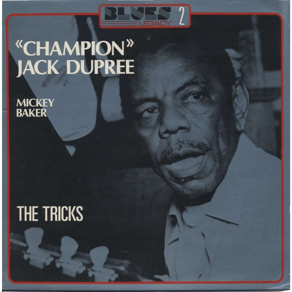 Champion JACK DUPREE - MICKEY BAKER The Tricks / Death Of Luther King / ... (Blues Legacy 2)