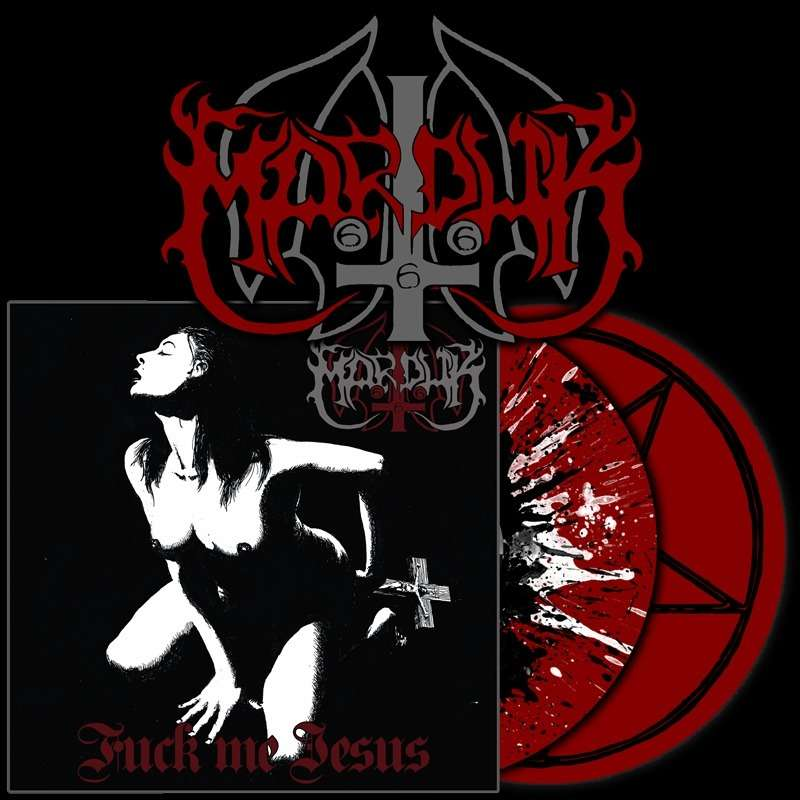 Marduk - Fuck Me Jesus / Heaven Shall Burn... When We Are Gathered / Glorification