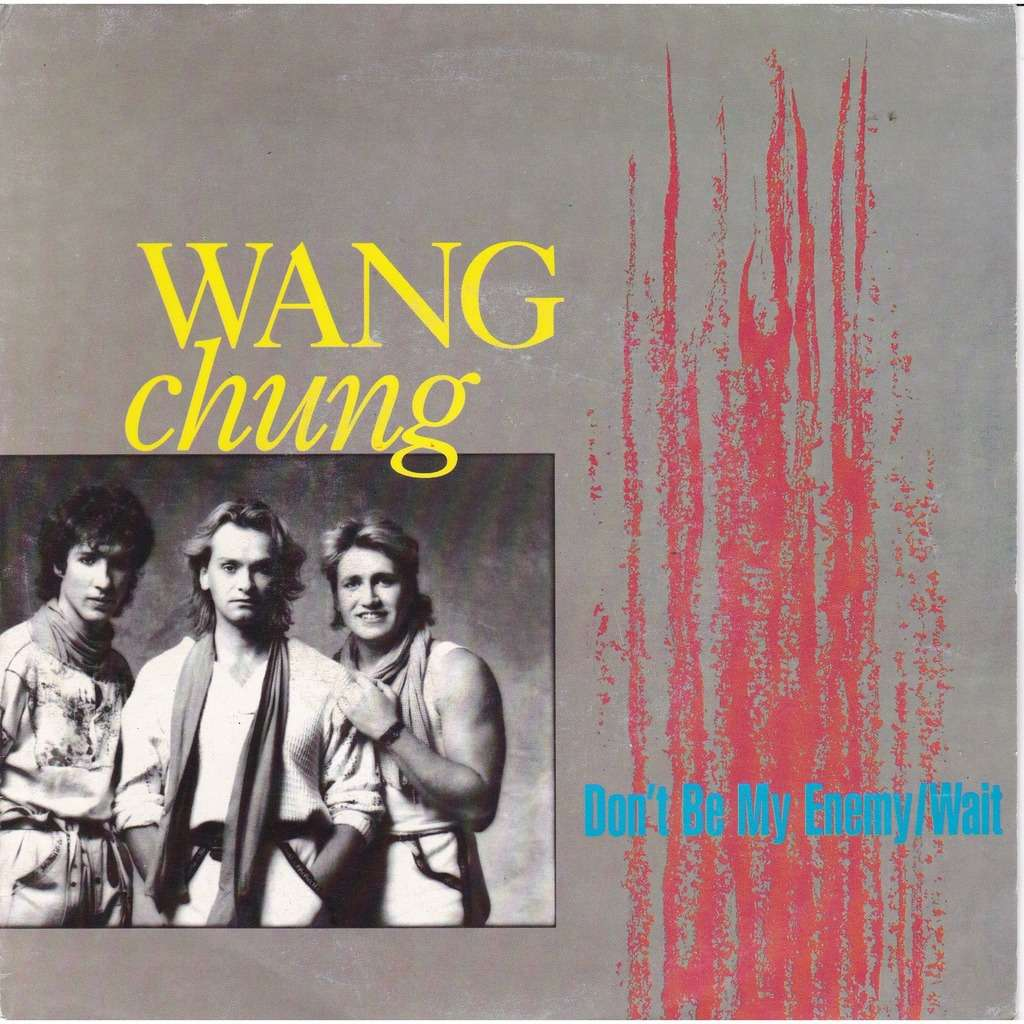 WANG CHUNG Don't be my ennemy