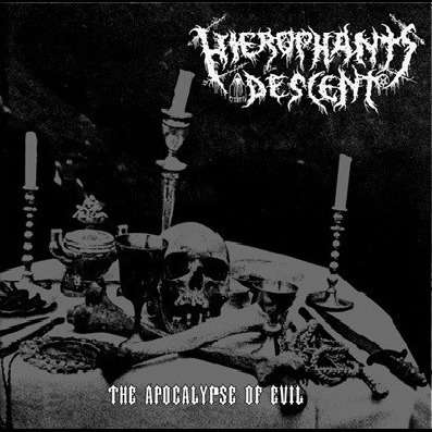 HIEROPHANT`S DESCENT The Apocalypse of Evil