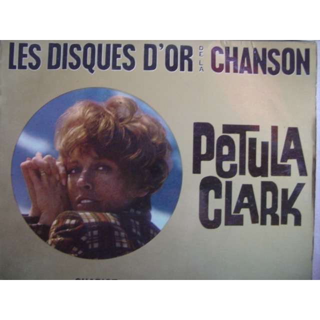 CLARK PETULA - LES DISQUES D'OR DE LA CHANSON