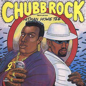 Chubb Rock Chubb Rock Featuring Hitman Howie Tee
