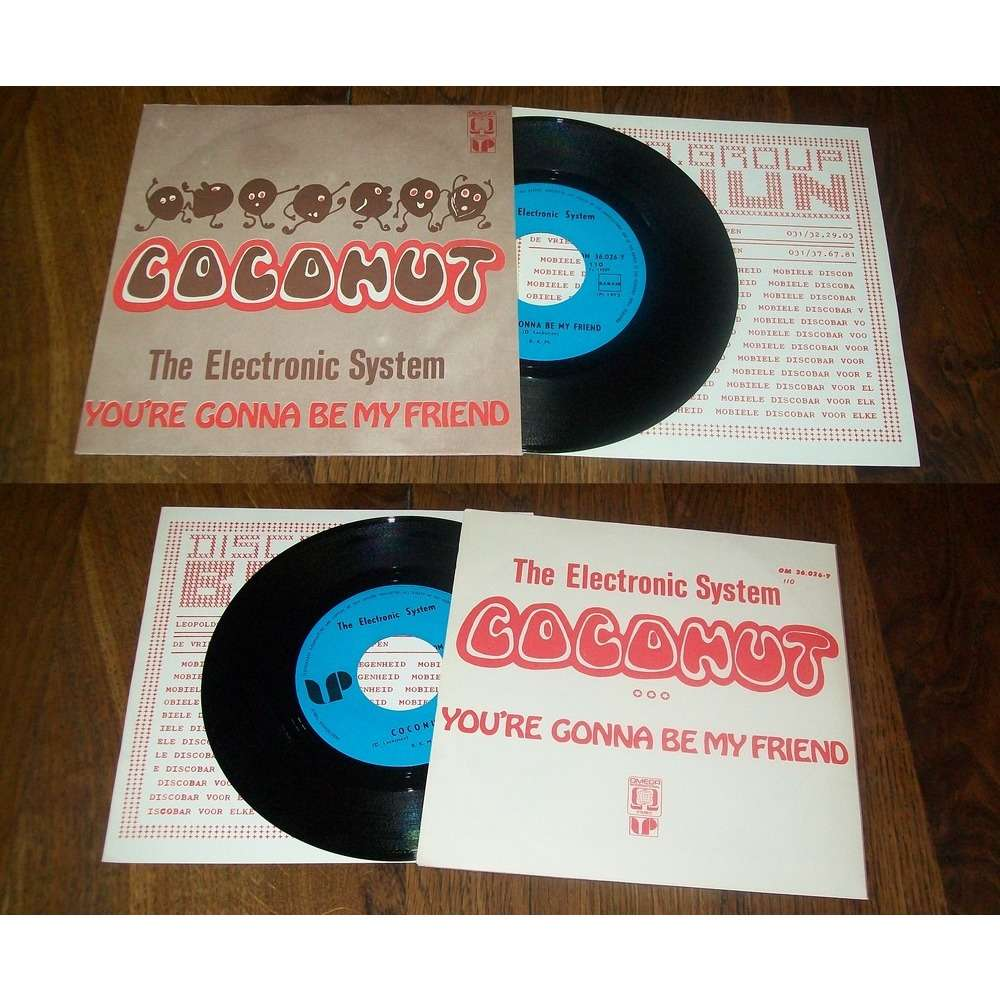 The Electronic System Coconut / You're Gonna Be My Friend