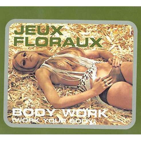 Jeux Floraux ‎ Body Work (Work Your Body)