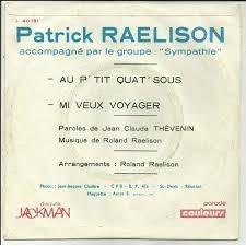 Patrick Raelison au p'tit quat' sous / mi veux voyager